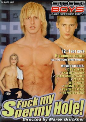 Fuck My Spermy Hole (2007)